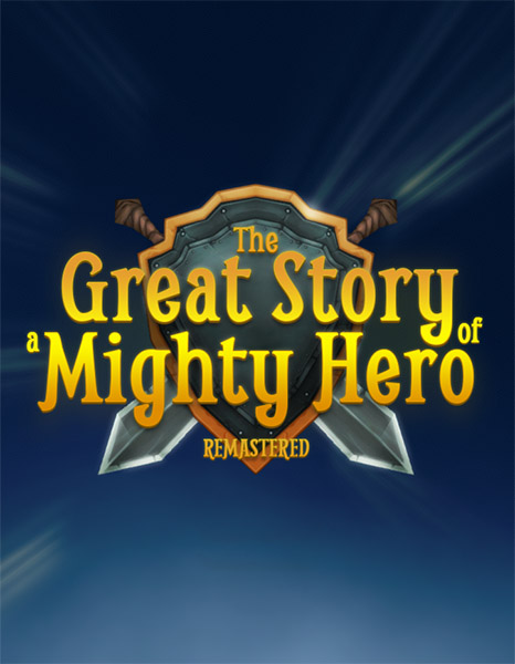 The Great Story of a Mighty Hero За Бесплатно